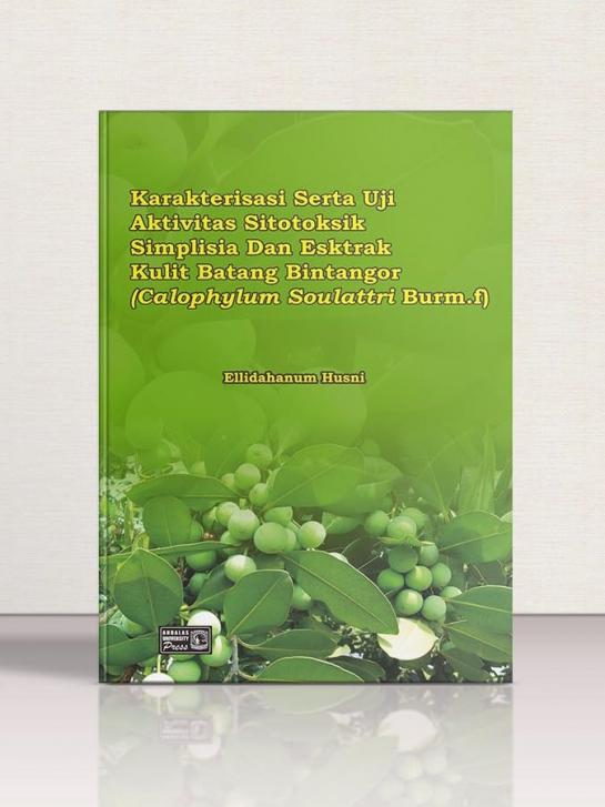 Karakterisasi Serta Uji Aktivitas Sitotoksik Simplisia dan Esktrak  Kulit Batang Bintangor (Calophyllum Soulattri Burm. f.)